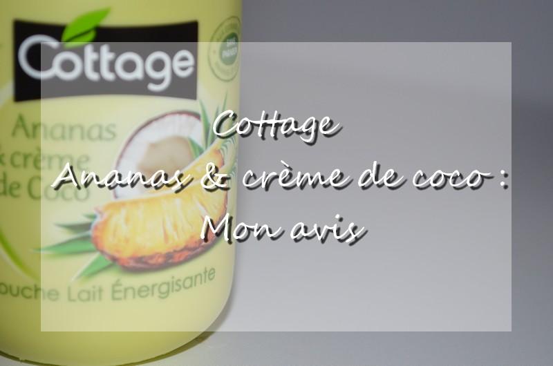 Cottage Ananas et crème de coco : Mon avis