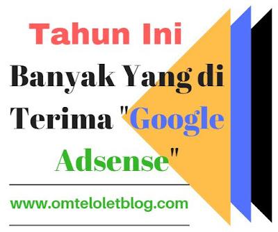 Banyak Yang di Approve Google Adsense Tahun ini