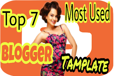 Top-7 Most Used Blogger Tamplate www.420Techanswer.com