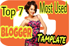 Top-7 Most Used Blogger Tamplate