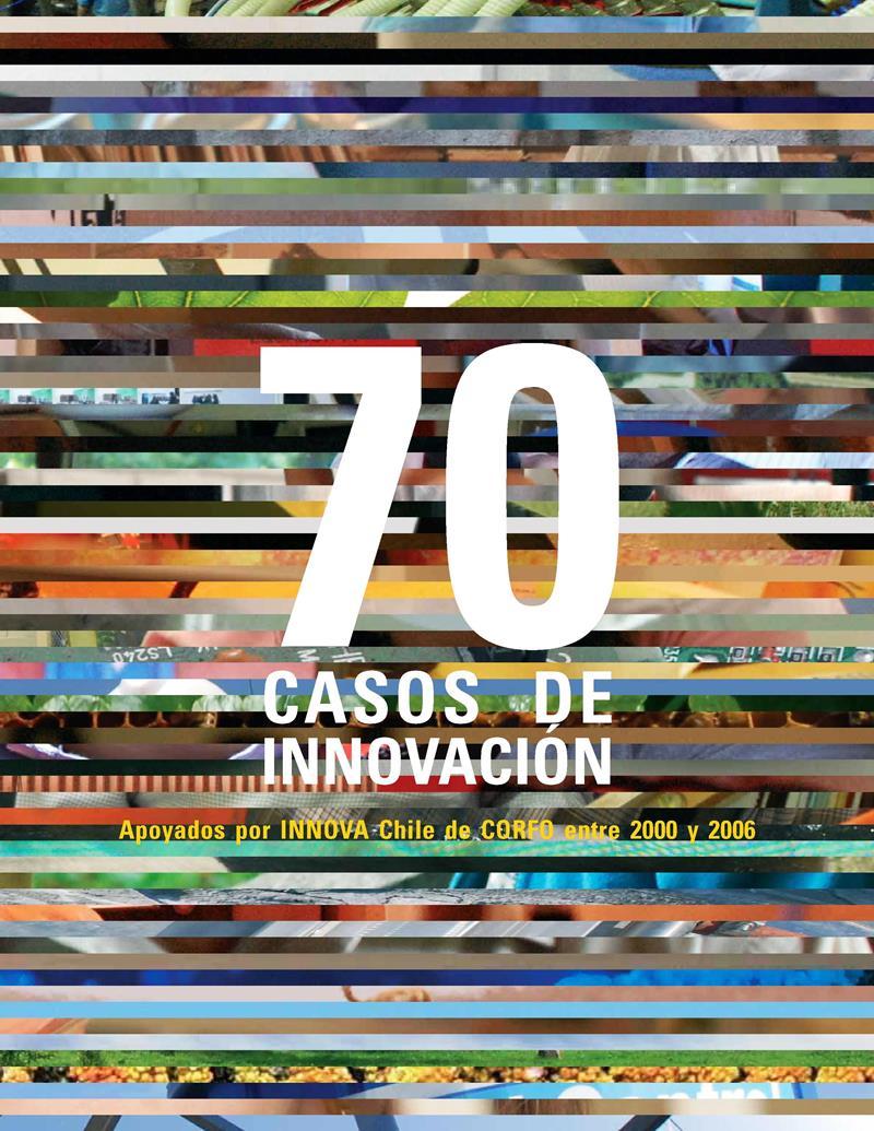 70 Casos de Innovación – Chile [2000-2006]