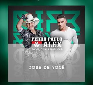 Baixar Pedro Paulo e Alex – Dose de Você (2016)