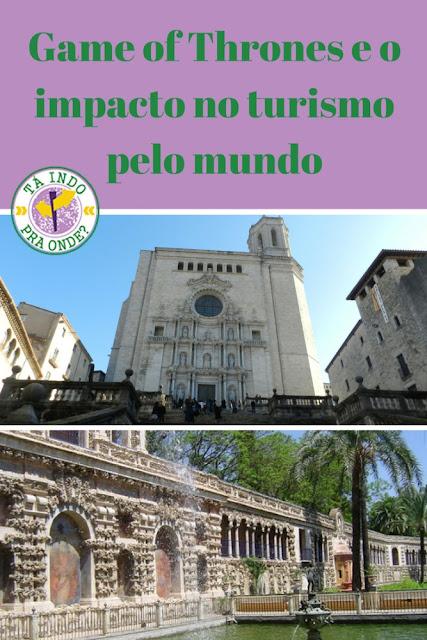 O impacto de Game of Thrones no turismo nas locações da série - Girona e Sevilha