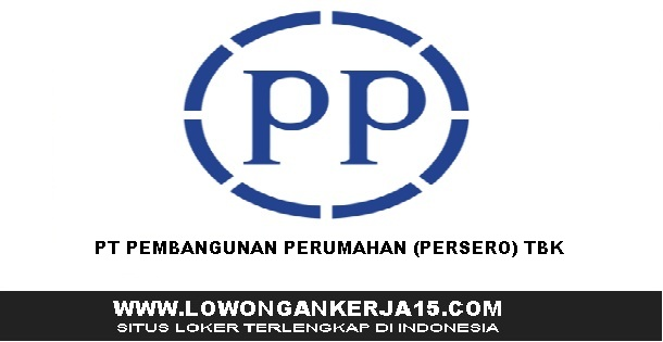 Rekrutmen Terbaru PT Pembangunan Perumahan (Persero) Tbk
