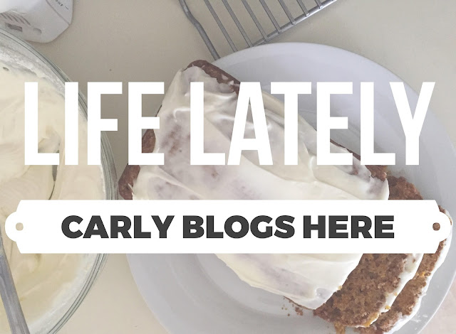 carly blogs here; cbh; life lately