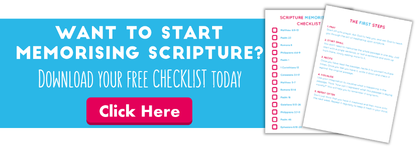 Want to start memorising scripture? Download you free checklist today. Click Here.