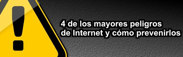 4 de los mayores peligros de Internet y cómo prevenirlos