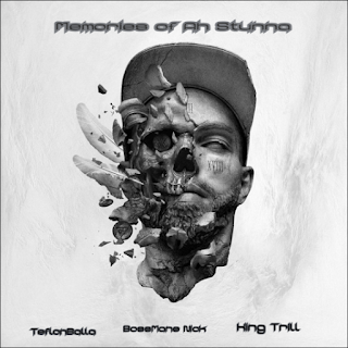 New Music: Teflonballa – Memories Of A Stunna Featuring KingTrill And BossmaneNick
