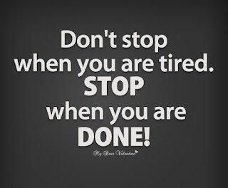 Dont Stop when you are tired