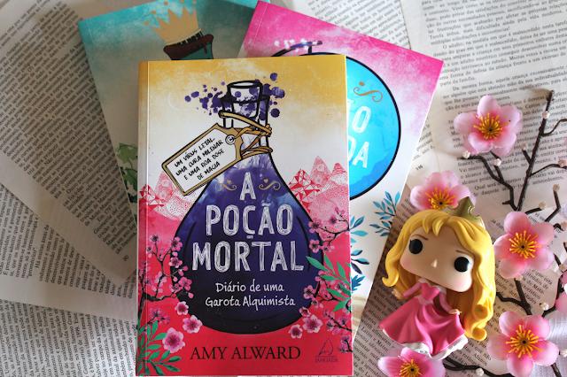 A Poção Mortal: Diário de uma Garota Alquimista - Potion #03 - Amy Alward