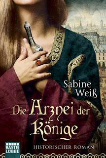 Sabine Weiß - Die Arznei der Könige