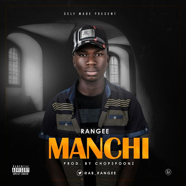 MUSIC: RANGEE- MANCHI (PROD BY CHOPSPOONI)