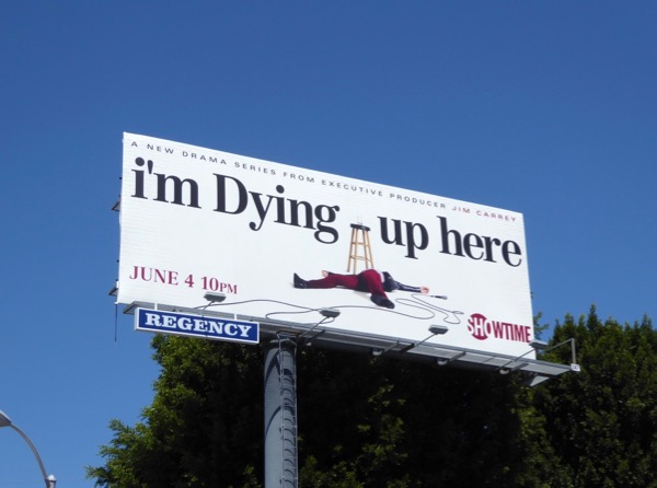 Im Dying Up Here series launch billboard