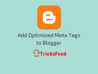Add Optimized Meta Tags to Blogger For Better SEO