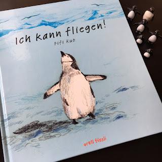 """""""Ich kann fliegen"""" von Fifi Kuo, Orell Füssli Verlag, Bilderbuch ab 3 Jahren, Fliegender Pinguin, Kinderbuchblog Familienbücherei"""