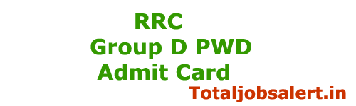 RRC Group D PWD Admit Card