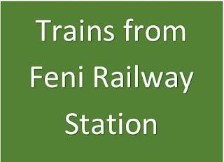 Trains form feni railway station