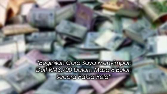Tips Simpanan Duit Secara Paksa Rela RM3,700 Dalam Masa 8 Bulan