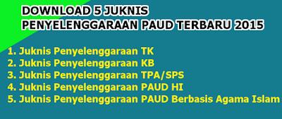 5 Juknis Penyelenggaraan PAUD (TK KB TPA) Terbaru 2016