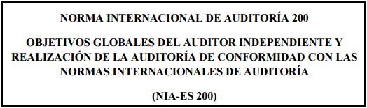 NIA-ES 200 norma internacional de auditoría objetivos globales del auditor independiente y realización de la auditoría de conformidad con las normas internacionales de auditoría