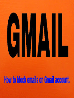 How To Easily Block An E-mail On Gmail Using The Gmail Extension