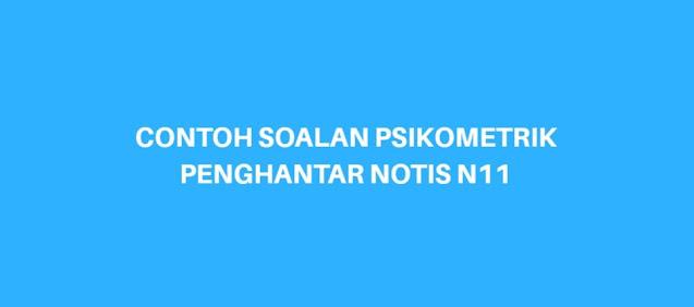 Contoh Soalan Psikometrik Penghantar Notis N11 (2021)