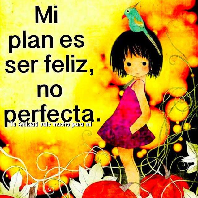imagen Mi plan es ser feliz