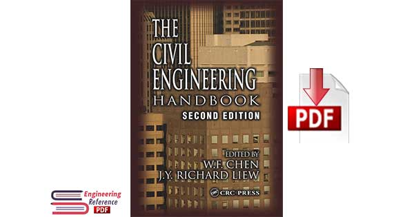"The Civil Engineering Handbook ""New Directions in Civil Engineering"" 2nd Edition by W.F. Chen, J.Y. Richard Liew"