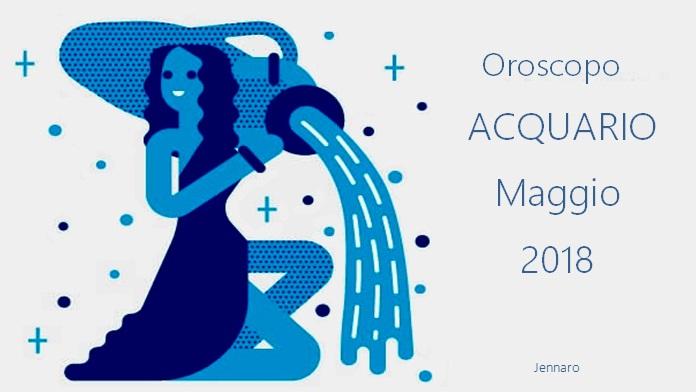 Oroscopo maggio 2018 Acquario