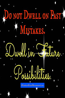 New Year Quotes: Do not dwell on past mistakes. Dwell in future possibilities.
