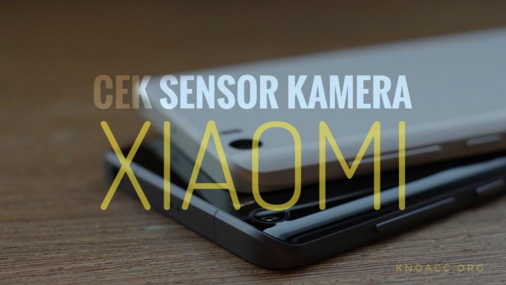 cek sensor kamera xiaomi