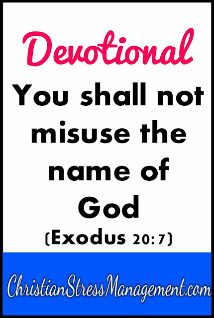Devotional: You shall not misuse the name of God