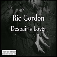 Ric Gordon: Despair's Lover