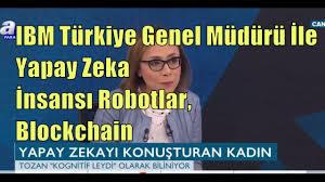 IBM Türkiye Genel Müdürü İle Yapay Zeka, İnsansı Robotlar Ve Blockchain Üzerine