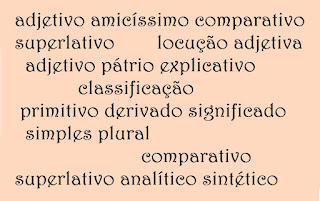 Adjetivos: classificação, plural, comparativo, locução adjetiva, adjetivo pátrio, superlativo