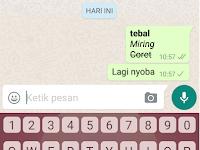 Cara Mengetik Huruf  Miring, Tebal, dan Coret dalam Chatting di WhatsApp