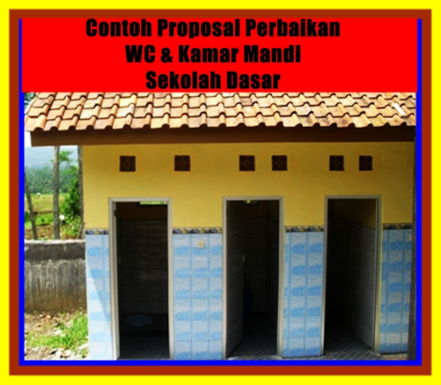 Contoh Proposal Perbaikan WC & Kamar Mandi SD