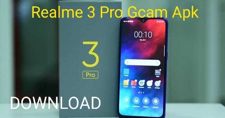 Realme 3 Pro Google Camera Apk Download - Jigneshram com
