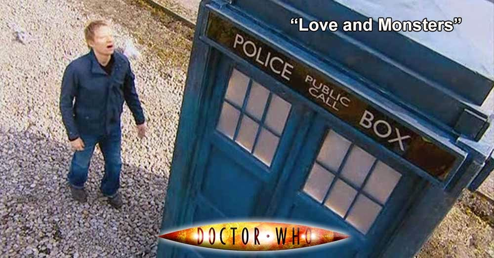 Doctor Who 175: Love and Monsters