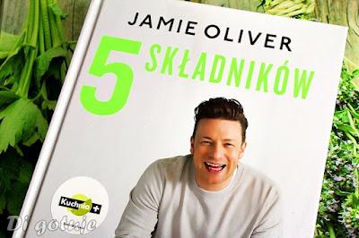 5 składników. Gotuj szybki i łatwo  - recenzja książki Jamiego Olivera