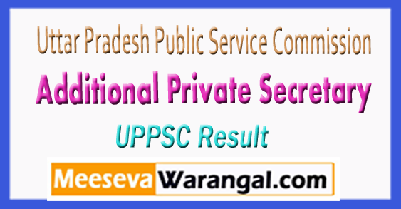 UPPSC APS Additional Private Secretary Result 2017