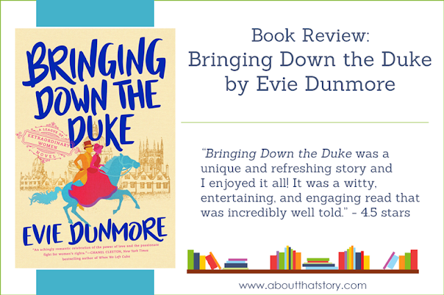 Book Review: Bringing Down the Duke by Evie Dunmore | About That Story