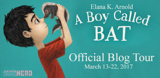 Blog Tour: A Boy Called BAT by Elana K. Arnold with Giveaway & Review!