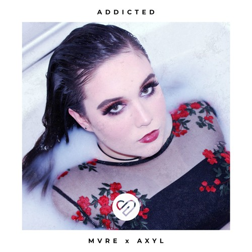 MVRE X AXYL Drop New Single 'Addicted'