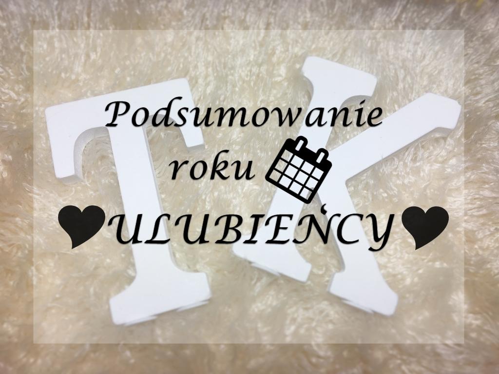📅 ♥ ULUBIEŃCY ROKU 2016 ♥ 📅