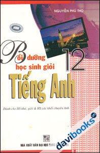 Bồi Dưỡng Học Sinh Giỏi Tiếng Anh 12 - Nguyễn Phú Thọ