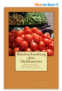 https://www.amazon.de/Blutdrucksenkung-ohne-Medikamente-Detlef-Nachtigall/dp/1523716525/ref=sr_1_4?s=books&ie=UTF8&qid=1483718874&sr=1-4&keywords=detlef+nachtigall