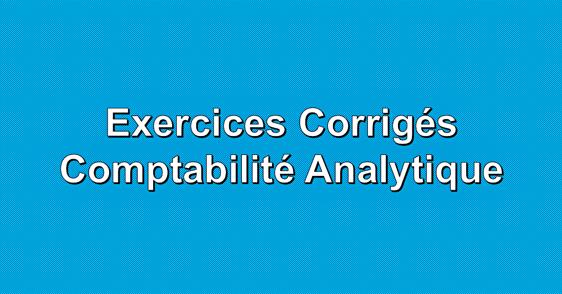 exercices corrig u00e9s comptabilit u00e9 analytique