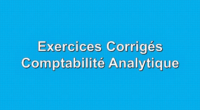 Exercices Corrigés Comptabilité Analytique