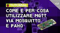 Come e per Cosa Utilizzare MQTT via Mosquitto e Paho su Raspberry Pi!